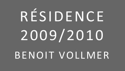 Résidence 2009/2010, Benoit Vollmer