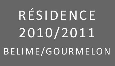 Résidence 2010/2011- Claude Belime et Marc Gourmelon