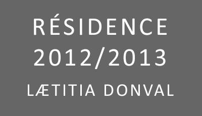 Résidence 2012/2013 Lætitia Donval