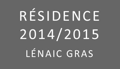 Résidence 2014/2015 Lénaïc Gras