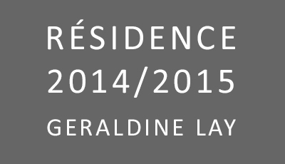 Résidence 2014/2015 Géraldine Lay